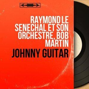 Raymond Le Sénéchal et son orchestre, Bob Martin 歌手頭像