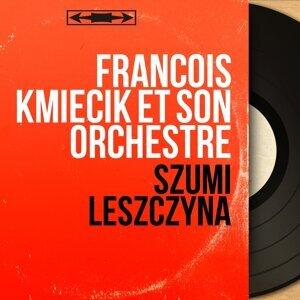François Kmiecik et son orchestre 歌手頭像