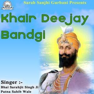 Bhai Sarabjit Singh Ji Patna Sahib Wale 歌手頭像