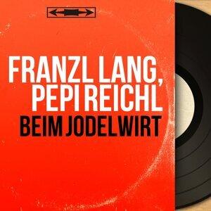 Franzl Lang, Pepi Reichl アーティスト写真