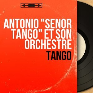 "Antonio ""Señor Tango"" et son orchestre 歌手頭像"