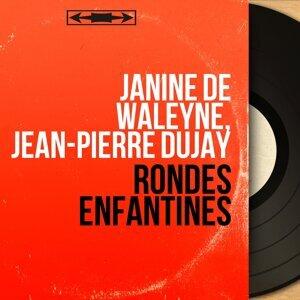 Janine de Waleyne, Jean-Pierre Dujay 歌手頭像