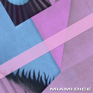 Miami Dice アーティスト写真