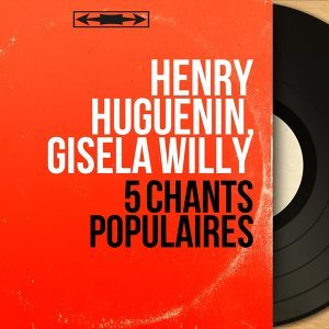 Henry Huguenin, Gisela Willy 歌手頭像