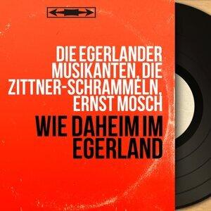 Die Egerländer Musikanten, Die Zittner-Schrammeln, Ernst Mosch アーティスト写真