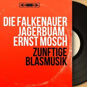 Die Falkenauer Jagerbuam, Ernst Mosch アーティスト写真