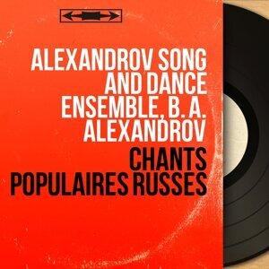 Alexandrov Song and Dance Ensemble, B. A. Alexandrov アーティスト写真