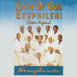 Faith of God Ekuphileni 歌手頭像