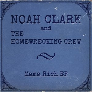 Noah Clark and the Homewrecking Crew 歌手頭像