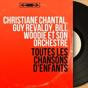 Christiane Chantal, Guy Revaldy, Bill Woodie et son orchestre 歌手頭像