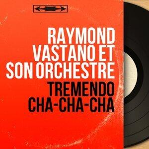 Raymond Vastano et son orchestre 歌手頭像
