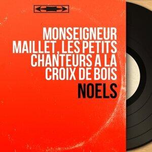Monseigneur Maillet, Les petits chanteurs à la croix de bois アーティスト写真