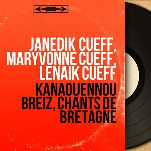 Janédik Cueff, Maryvonne Cueff, Lénaïk Cueff 歌手頭像