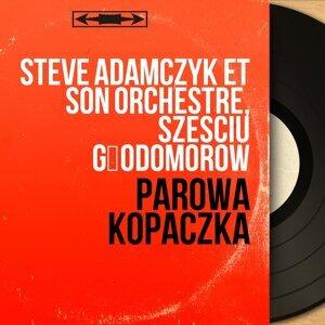 Steve Adamczyk et son orchestre, Szesciu Głodomorów アーティスト写真