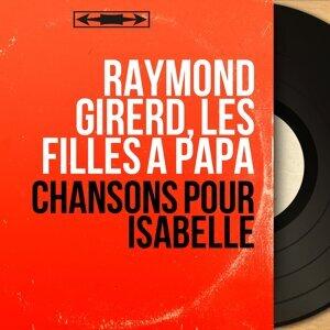 Raymond Girerd, Les filles à papa アーティスト写真