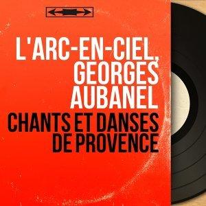 L'Arc-en-Ciel, Georges Aubanel 歌手頭像