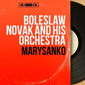 Boleslaw Novak and His Orchestra 歌手頭像