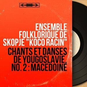 "Ensemble folklorique de Skopje ""Koco Racin"" アーティスト写真"