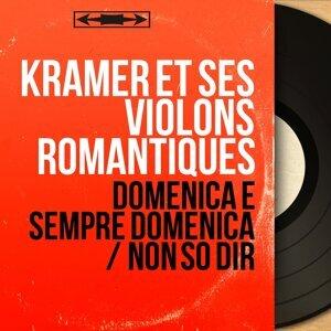 Kramer et ses violons romantiques 歌手頭像