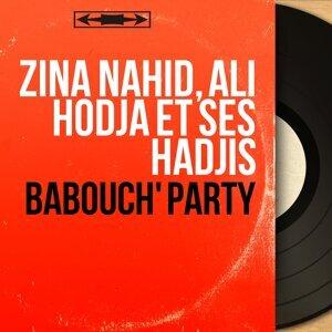 Zina Nahid, Ali Hodja et ses Hadjis 歌手頭像