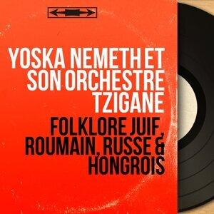 Yoska Nemeth et son orchestre tzigane 歌手頭像