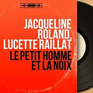 Jacqueline Roland, Lucette Raillat アーティスト写真