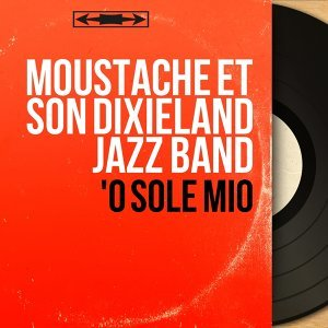 Moustache et son Dixieland Jazz Band アーティスト写真