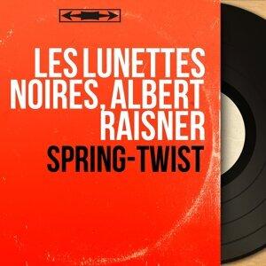 Les Lunettes Noires, Albert Raisner アーティスト写真