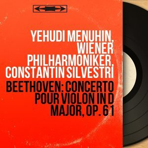Yehudi Menuhin, Wiener Philharmoniker, Constantin Silvestri 歌手頭像