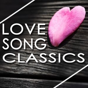 Classic Love Songs, Love Songs, Love Song Classics 歌手頭像
