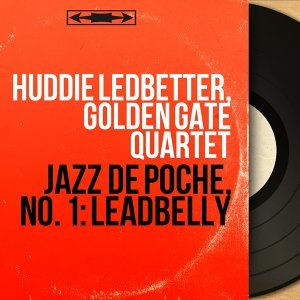 Huddie Ledbetter, Golden Gate Quartet アーティスト写真