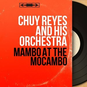 Chuy Reyes and His Orchestra 歌手頭像