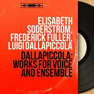 Elisabeth Söderström, Frederick Fuller, Luigi Dallapiccola 歌手頭像