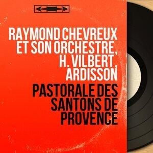 Raymond Chevreux et son orchestre, H. Vilbert, Ardisson 歌手頭像