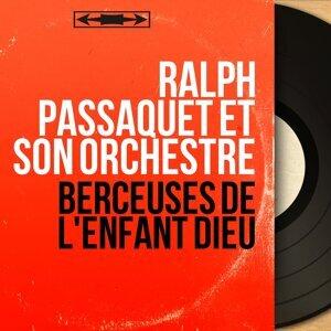 Ralph Passaquet et son orchestre 歌手頭像