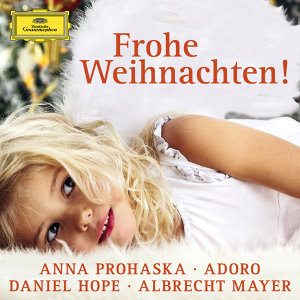Daniel Hope,Anna Prohaska,Albrecht Mayer,Adoro 歌手頭像