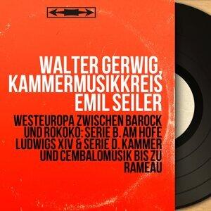 Walter Gerwig, Kammermusikkreis Emil Seiler アーティスト写真