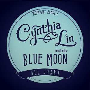 Cynthia Lin and the Blue Moon All Stars アーティスト写真