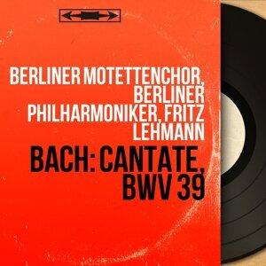 Berliner Motettenchor, Berliner Philharmoniker, Fritz Lehmann 歌手頭像