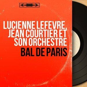 Lucienne Lefèvre, Jean Courtier et son orchestre 歌手頭像