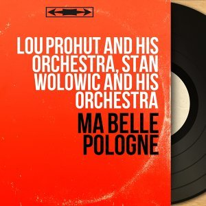 Lou Prohut and His Orchestra, Stan Wolowic and His Orchestra 歌手頭像