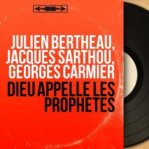 Julien Bertheau, Jacques Sarthou, Georges Carmier 歌手頭像