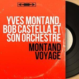 Yves Montand, Bob Castella et son orchestre 歌手頭像