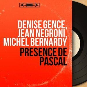 Denise Gence, Jean Negroni, Michel Bernardy アーティスト写真