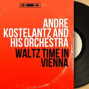 André Kostelantz and His Orchestra 歌手頭像