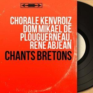 Chorale Kenvroiz Dom Mikaël de Plouguerneau, René Abjean 歌手頭像
