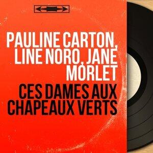 Pauline Carton, Line Noro, Jane Morlet アーティスト写真