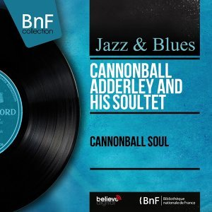 Cannonball Adderley and His Soultet 歌手頭像