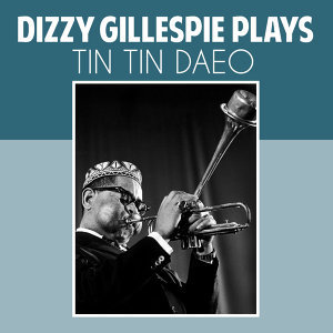 Dizzy Gillespie Plays