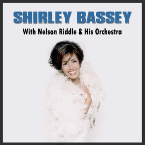 Shirley Bassey & Nelson Riddle 歌手頭像